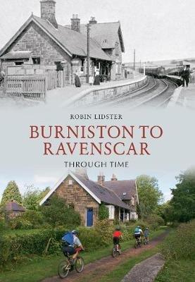 Burniston to Ravenscar Through Time (Paperback): Robin Lidster