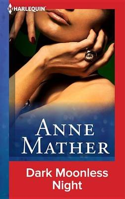 Dark Moonless Night (Electronic book text): Anne Mather