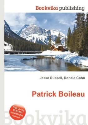Patrick Boileau (Paperback): Jesse Russell, Ronald Cohn