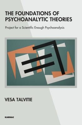 The Foundations of Psychoanalytic Theories - Project for a Scientific Enough Psychoanalysis (Electronic book text): Vesa...