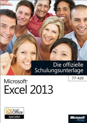 Microsoft Excel 2013 - Die Offizielle Schulungsunterlage (77-420) (English, German, Electronic book text): Isolde Kommer,...