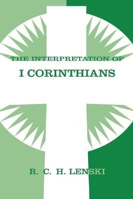 Interpretation of I Corinthians (Paperback): Richard C.H. Lenski