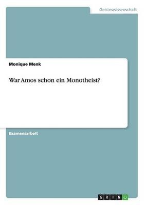 War Amos Schon Ein Monotheist? (German, Paperback): Monique Menk