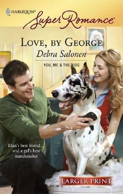 Love, by George (Large print, Paperback, large type edition): Debra Salonen