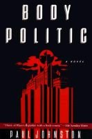 Body politic (Hardcover, 1st U.S. ed): Paul Johnston