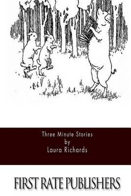 Three Minute Stories (Paperback): Laura Richards