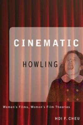 Cinematic Howling - Women's Films, Women's Film Theories (Paperback, illustrated edition): Hoi Cheu