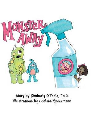 Monster Away (Hardcover): Ph D Kimberly O'Toole