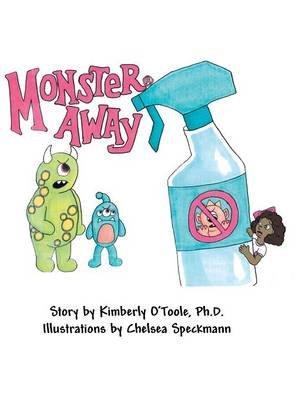 Monster Away (Hardcover): Ph D Kimberly O'Toole