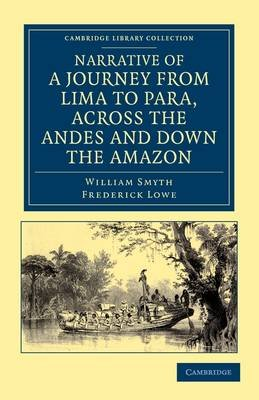Cambridge Library Collection - Latin American Studies - Narrative of a Journey from Lima to Para, across the Andes and down the...