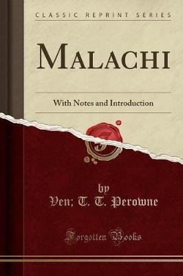 Malachi - With Notes and Introduction (Classic Reprint) (Paperback): Ven T T Perowne