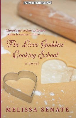 The Love Goddess' Cooking School (Large print, Hardcover, large type edition): Melissa Senate