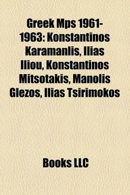 Greek Mps 1961-1963 - Konstantinos Karamanlis, Ilias Iliou, Konstantinos Mitsotakis, Manolis Glezos, Ilias Tsirimokos...