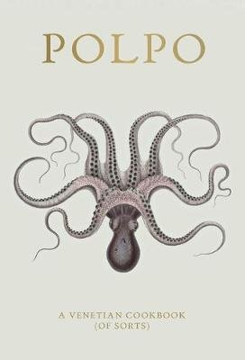 Polpo - A Venetian Cookbook (of Sorts) (Hardcover): Russell Norman