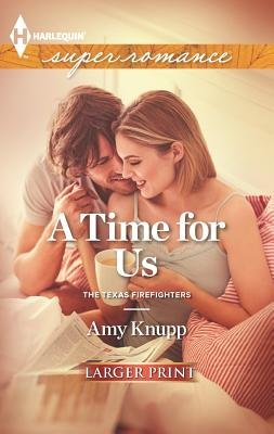 A Time for Us (Large print, Paperback, large type edition): Amy Knupp
