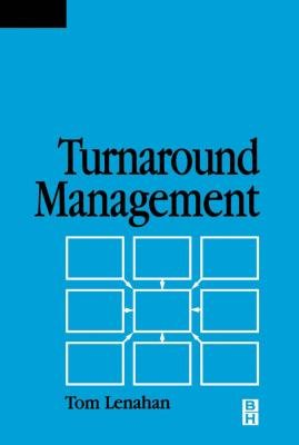 Turnaround Management (Electronic book text): Tom Lenahan