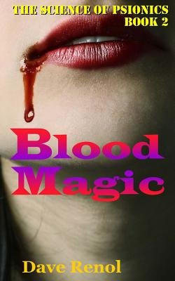Blood Magic (Paperback): Dave Renol