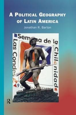 A Political Geography of Latin America (Hardcover): Jonathon R. Barton