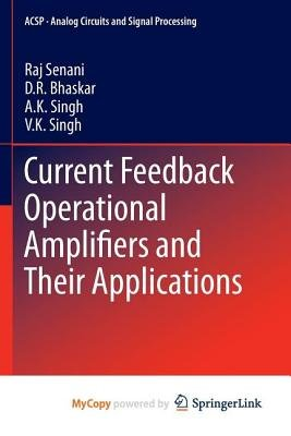 Current Feedback Operational Amplifiers and Their Applications (Paperback):