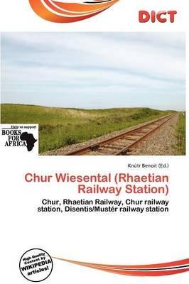 Chur Wiesental (Rhaetian Railway Station) (Paperback): Knutr Benoit
