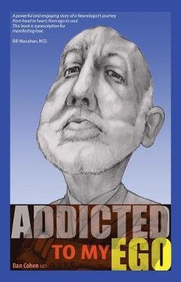 Addicted to My Ego (Paperback): Dan Cohen MD