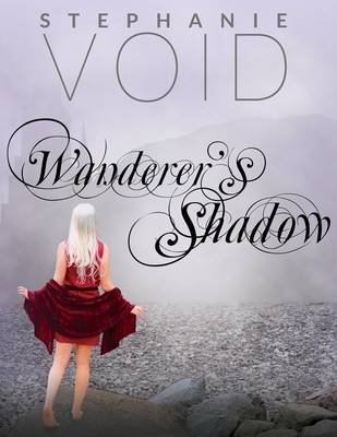 Wanderer's Shadow (Electronic book text): Stephanie Void