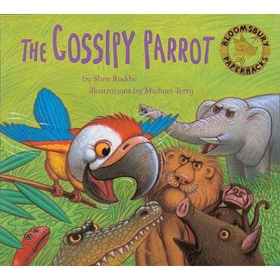 The Gossipy Parrot (Paperback, New edition): Shen Roddie