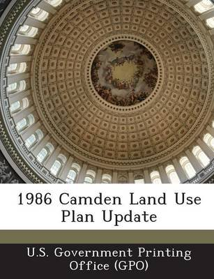 1986 Camden Land Use Plan Update (Paperback): U. S. Government Printing Office (Gpo)