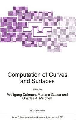 Computation of Curves and Surfaces - Symposium Proceedings (Hardcover, 1990): Wolfgang Dahmen, Mariano Gasca, Charles A....