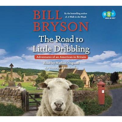 The Road to Little Dribbling - Adventures of an American in Britain (Standard format, CD): Bill Bryson