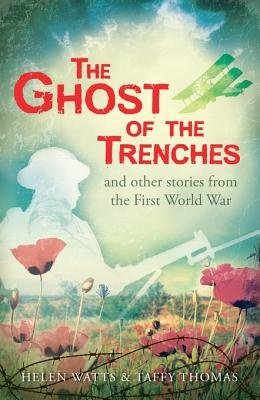 The Ghost of the Trenches and other stories (Electronic book text): Helen Watts, Taffy Thomas