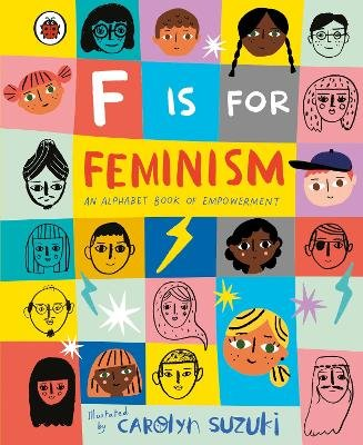 F is for Feminism: An Alphabet Book of Empowerment (Hardcover): Carolyn Suzuki