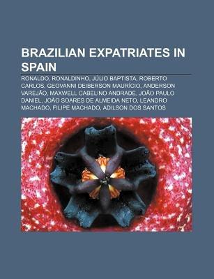 Brazilian Expatriates in Spain - Ronaldo, Ronaldinho, Julio Baptista, Roberto Carlos, Geovanni Deiberson Mauricio, Anderson...