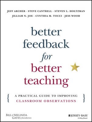 Better Feedback for Better Teaching - A Practical Guide to Improving Classroom Observations (Electronic book text, Annotated...