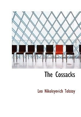 The Cossacks (Large print, Paperback, large type edition): Leo Nikolayevich Tolstoy