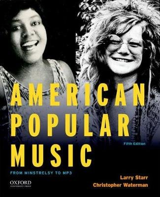 American Popular Music - From Minstrelsy to MP3 (Paperback, 5th ed.): Larry Starr, Christopher Waterman