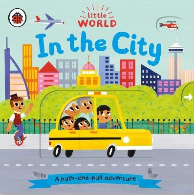 Little World: In the City (Board book): Allison Black