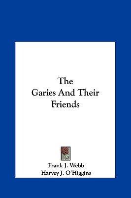 The Garies and Their Friends (Hardcover): Frank J. Webb, Harvey J. O'Higgins