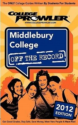 Middlebury College 2012 - Off the Record (Paperback): Maggie Carter, Abbie Beane