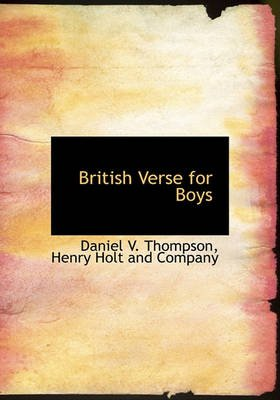 British Verse for Boys (Hardcover): Daniel V. Thompson