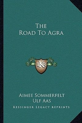 The Road to Agra (Paperback): Aimee Sommerfelt