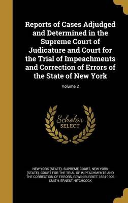 Reports of Cases Adjudged and Determined in the Supreme Court of Judicature and Court for the Trial of Impeachments and...
