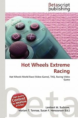 Hot Wheels Extreme Racing (Paperback): Lambert M. Surhone, Mariam T. Tennoe, Susan F. Henssonow