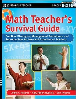 Math Teacher's Survival Guide: Practical Strategies, Management Techniques, and Reproducibles for New and Experienced...