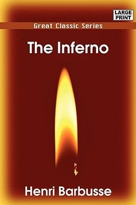 The Inferno (Large print, Paperback, large type edition): Henri Barbusse