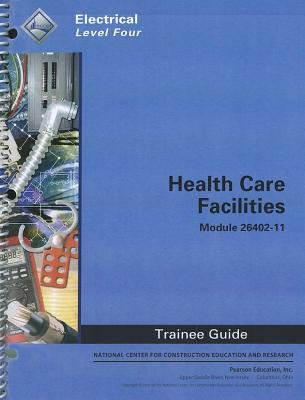 26402-11 Health Care Facilities TG (Paperback): Nccer