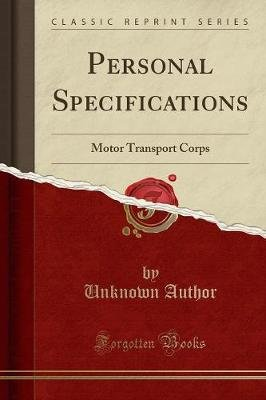 Personal Specifications - Motor Transport Corps (Classic Reprint) (Paperback): unknownauthor