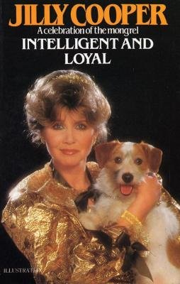 Intelligent and Loyal (Electronic book text): Jilly Cooper