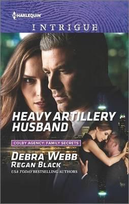 Heavy Artillery Husband (Paperback): Debra Webb, Regan Black