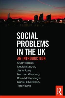 Social Problems in the UK - An Introduction (Paperback): Stuart Isaacs, David Blundell, Anne Foley, Norman Ginsburg, Brian...